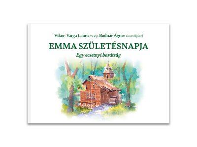 Vikor-Varga Laura: Emma születésnapja